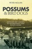Possums and Bird Dogs: Australian Army Aviation's 161 Reconnaissance Flight in South Vietnam