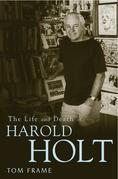 The Life and Death of Harold Holt