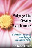 Polycystic Ovary Syndrome: A woman's guide to identifying and managing PCOS