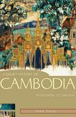 A Short History of Cambodia: From empire to survival