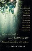 When the Wild Comes Leaping Up: Personal Encounters with Nature
