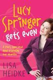 Lucy Springer Gets Even