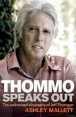 Thommo Speaks Out: The authorised biography of Jeff Thomson