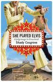 She Played Elvis: A Pilgrimage to Graceland