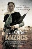 The Other Anzacs: The extraordinary story of our World War I nurses