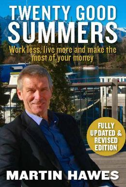 Twenty Good Summers: Work less, live more and make the most of your money (Fully updated and revised edition)