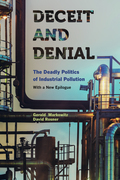 Deceit and Denial: The Deadly Politics of Industrial Pollution