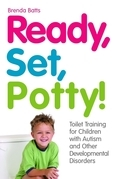 Ready, Set, Potty!: Toilet Training for Children with Autism and Other Developmental Disorders