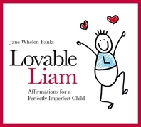 Lovable Liam: Affirmations for a Perfectly Imperfect Child