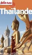 Thaïlande 2013-2014 Petit Futé (avec cartes, photos + avis des lecteurs)