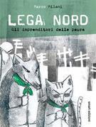 Lega Nord - Gli imprenditori della paura