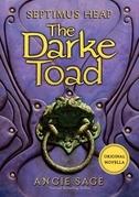 Septimus Heap: The Darke Toad