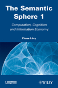 The Semantic Sphere 1: Computation, Cognition and Information Economy