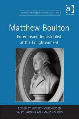 Matthew Boulton: Enterprising Industrialist of the Enlightenment