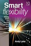 Smart Flexibility: Moving Smart and Flexible Working from Theory to Practice