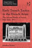 Early Trench Tactics in the French Army: The Second Battle of Artois, May-June 1915
