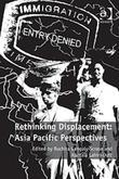 Rethinking Displacement: Asia Pacific Perspectives