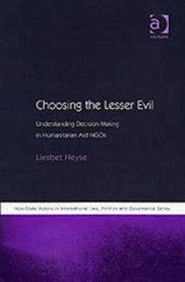 Choosing the Lesser Evil: Understanding Decision Making in Humanitarian Aid NGOs