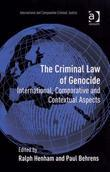 The Criminal Law of Genocide: International, Comparative and Contextual Aspects