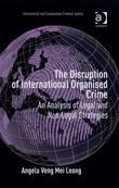 The Disruption of International Organised Crime: An Analysis of Legal and Non-Legal Strategies