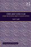Stories About Science in Law: Literary and Historical Images of Acquired Expertise
