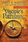 A Disciple's Path: Daily Workbook: Deepening Your Relationship with Christ and the Church