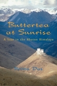 Buttertea at Sunrise: A Year in the Bhutan Himalaya
