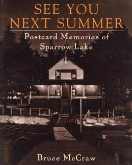 See You Next Summer: Postcard Memories of Sparrow Lake