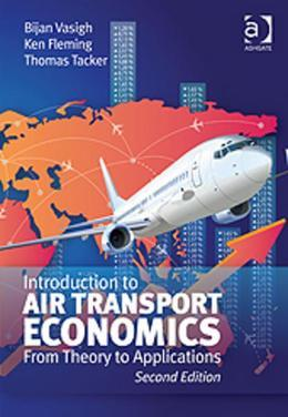 Introduction to Air Transport Economics: From Theory to Applications