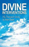 Divine Interventions: My Personal Story