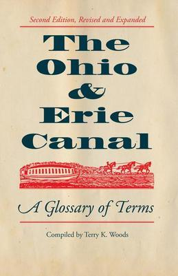 The Ohio & Erie Canal: A Glossary of Terms