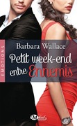 Petit week-end entre ennemis