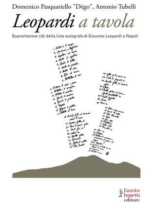 Leopardi a tavola. 49 cibi della lista autografa di Giacomo Leopardi