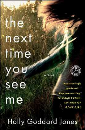 The Next Time You See Me: A Novel