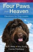 Four Paws from Heaven: Devotions for Dog Lovers