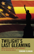 Twilight's Last Gleaming: American Hegemony and Dominance in the Modern World