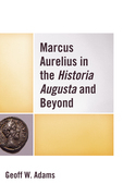Marcus Aurelius in the Historia Augusta and Beyond