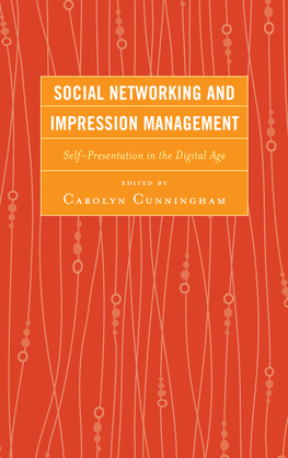 Social Networking and Impression Management: Self-Presentation in the Digital Age