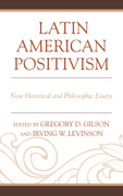 Latin American Positivism: New Historical and Philosophic Essays