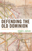 Defending the Old Dominion: Virginia and Its Militia in the War of 1812