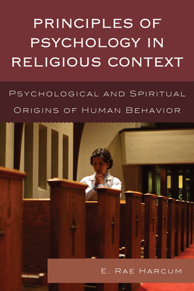 Principles of Psychology in Religious Context: Psychological and Spiritual Origins of Human Behavior