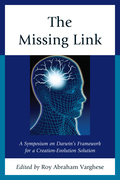 The Missing Link: A Symposium on Darwin's Creation-Evolution Solution