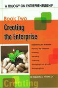 A Trilogy On Entrepreneurship: Creating the Enterprise
