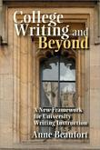College Writing and Beyond: A New Framework for University Writing Instruction
