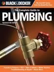 Black & Decker The Complete Guide to Plumbing, Updated 5th Edition: Faucets & Fixtures - PEX - Tubs & Toilets - Water Heaters - Troubleshooting & Repa