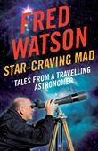 Star-Craving Mad: Tales from a travelling astronomer