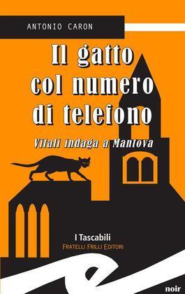 Il gatto col numero di telefono. Vitali indaga a Mantova
