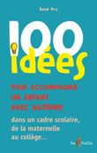100 Ides pour accompagner un enfant avec autisme