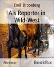 Als Reporter in Wild-West