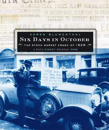 Six Days in October: The Stock Market Crash of 1929; A Wall Street Jour